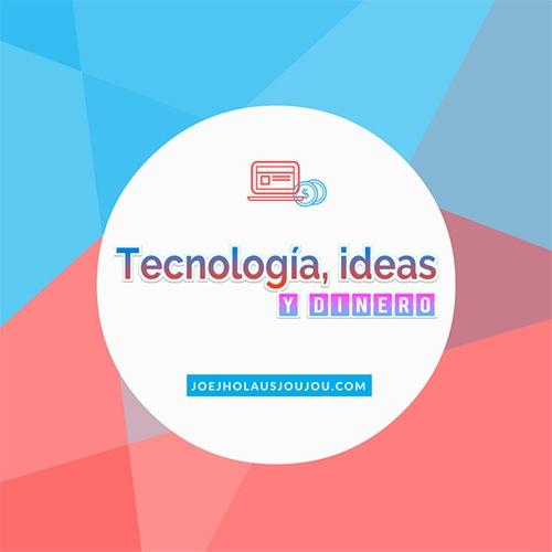 Tecnología, ideas y dinero